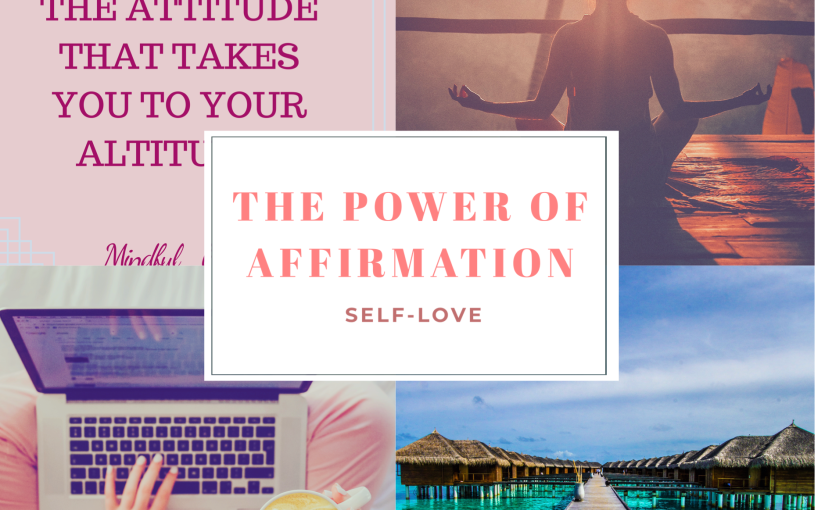 The Power of Affirmations: Make Them Work for You